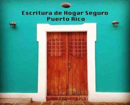 Escritura de Hogar Seguro - Puerto Rico